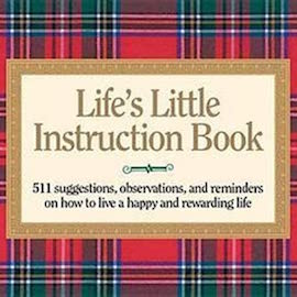 Lifes Little Instruction Book by H Jackson Brown Jr.